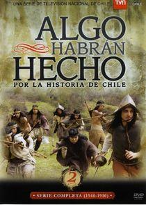Algo habran hecho por la historia de Chile