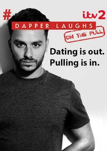 Dapper Laughs: On the Pull