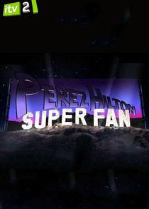 Perez Hilton Superfan