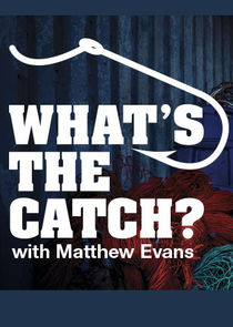 Whats the Catch with Matthew Evans