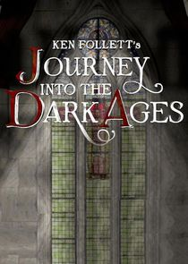Ken Folletts Journey Into the Dark Ages