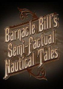 Barnacle Bills Semi-Factual Nautical Tales