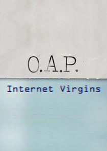 OAP Internet Virgins