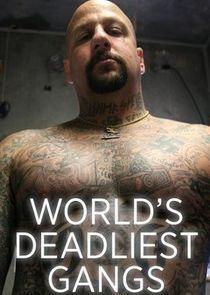 World's Deadliest Gangs