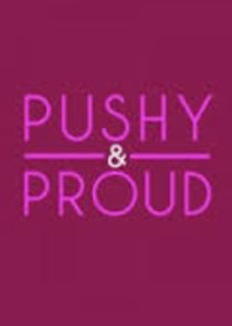Pushy and Proud