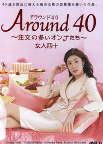 Around 40: Chûmon no ôi onna tachi