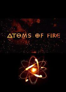 Atoms of Fire