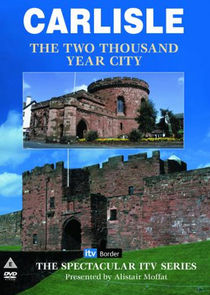 Carlisle: The Two Thousand Year City