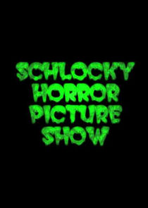 The Schlocky Horror Picture Show