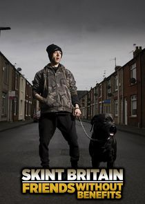 Skint Britain: Friends Without Benefits