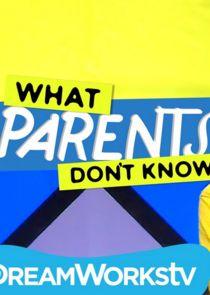 What Parents Dont Know