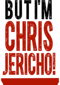 But Im Chris Jericho!