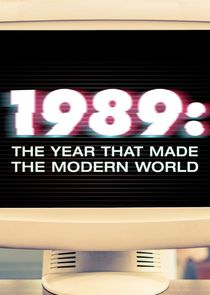 1989: The Year That Made The Modern World