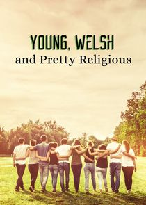 Young, Welsh and Pretty Religious