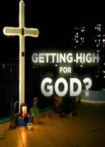 Getting High for God?
