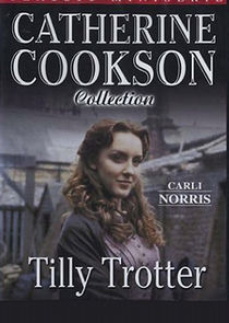 Catherine Cooksons Tilly Trotter