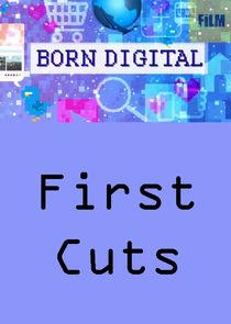Born Digital: First Cuts