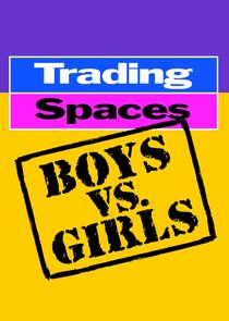 Trading Spaces: Boys vs. Girls