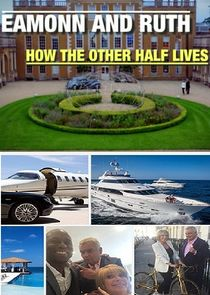 Eamonn and Ruth: How the Other Half Lives