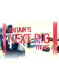 Britain's Next Big Thing