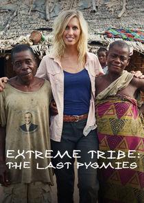 Extreme Tribe: The Last Pygmies