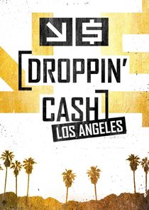 Droppin' Cash Los Angeles