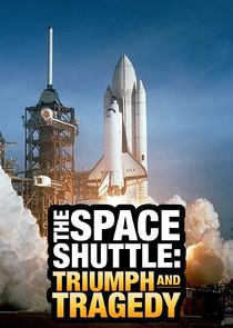 The Space Shuttle: Triumph and Tragedy