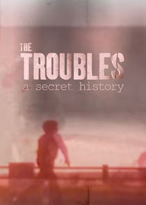 Spotlight On The Troubles: A Secret History