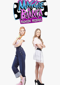 Maggie & Bianca Fashion Friends