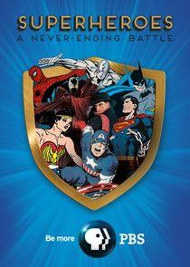 Superheroes: A Never-Ending Battle