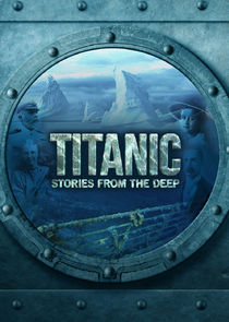 Titanic: Stories From The Deep