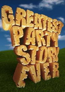 Greatest Party Story Ever…and Other Epic Tales