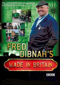 Fred Dibnahs Made in Britain
