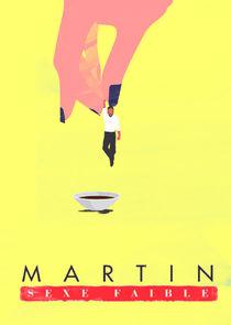 Martin, sexe faible