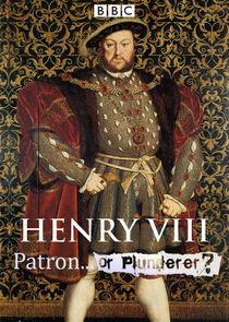 Henry VIII Patron or Plunderer