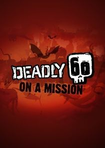 Deadly 60 on a Mission
