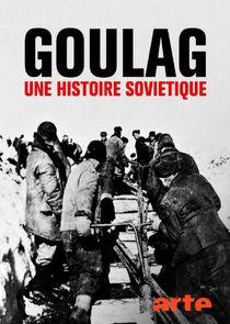 Gulag - Die sowjetische Hauptverwaltung der Lager
