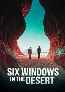 Six Windows in the Desert