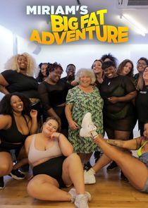 Miriam's Big Fat Adventure
