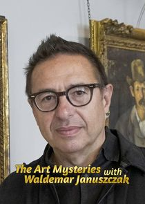 The Art Mysteries with Waldemar Januszczak