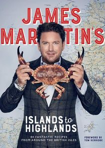 James Martin's Islands to Highlands