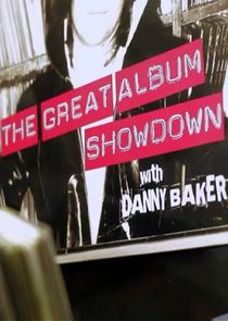 Danny Bakers Great Album Showdown