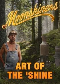 Moonshiners: Art of the Shine