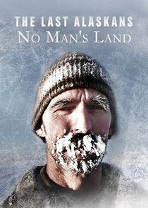 The Last Alaskans: No Mans Land