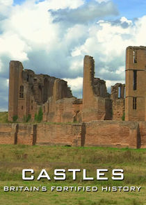 Castles: Britains Fortified History