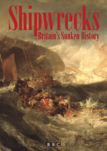 Shipwrecks: Britains Sunken History