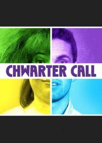 Chwarter Call