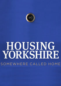 Housing Yorkshire: Somewhere to Call Home