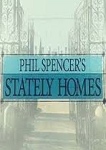 Phil Spencers Stately Homes