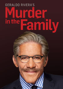 Geraldo Rivera's Murder in the Family